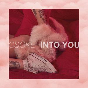 CSOKE - Into You