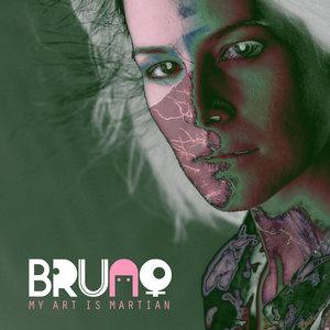 BRUNO - My Art Is Martian