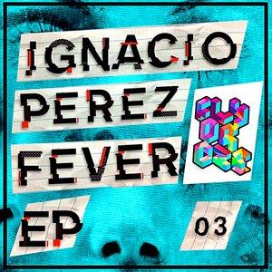 IGNACIO PEREZ - Fever EP