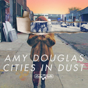 AMY DOUGLAS - Cities In Dust
