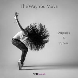 DEEPLASTIK - The Way You Move