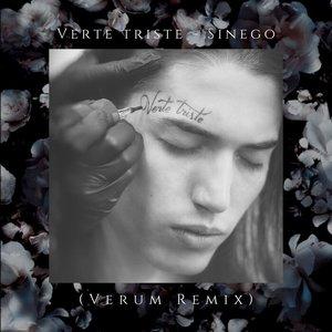 SINEGO - Verte Triste (Verum Remix)