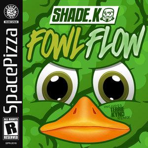 SHADE K - Fowl Flow