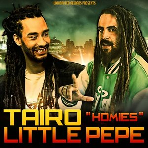 TAIRO & LITTLE PEPE - Homies