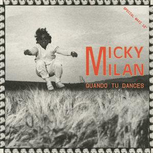 MICKY MILAN - Quando Tu Dances
