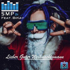 SMP2K feat BIKAY - Lieber Guter Weihnachtsmann