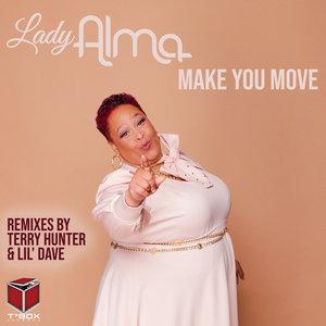LADY ALMA - Make You Move
