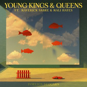 FOREIGN BEGGARS feat MAVERICK SABRE/MALI HAYES - Young Kings & Queens