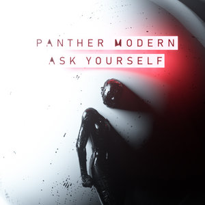 PANTHER MODERN - Ask Yourself