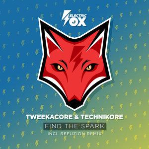 TWEEKACORE/TECHNIKOR - Find The Spark