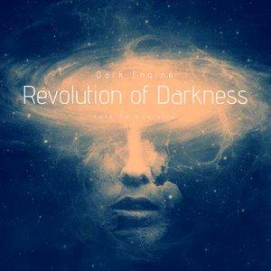 DARK ENGINE - Revolution Of Darkness