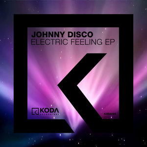 JOHNNY DISCO - Electric Feeling EP