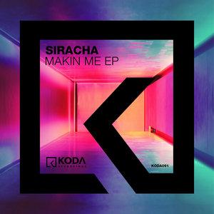 SIRACHA - Makin Me EP