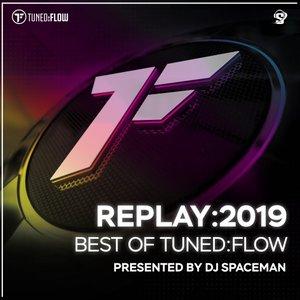 VARIOUS/DJ SPACEMAN - Replay 2019 - Best Of Tuned Flow (Presented By DJ Spaceman)