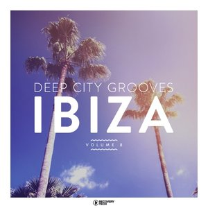 VARIOUS - Deep City Grooves Ibiza Vol 8