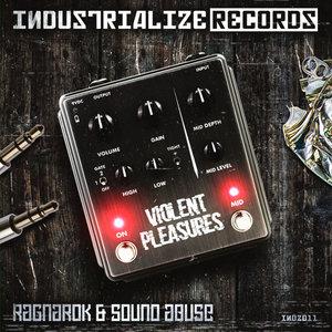 RAGNAROK & SOUND ABUSE - Violent Pleasures