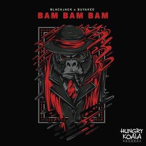 BLACKJACK/BUYAKEE - Bam Bam Bam