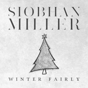 SIOBHAN MILLER - Winter Fairly