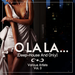 VARIOUS - O Lala... Vol 3 (Deep House & Only)