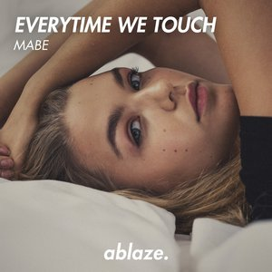 MABE - Everytime We Touch