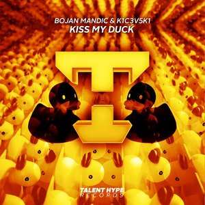 BOJAN MANDIC/K1C3V5K1 - Kiss My Duck