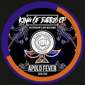 APOLO FEVER - King Of Barrio EP