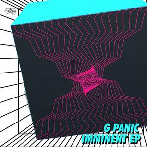 G PANIC - Imminent EP