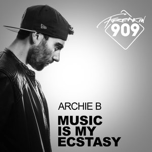 ARCHIE B - Music Is My Ecstasy