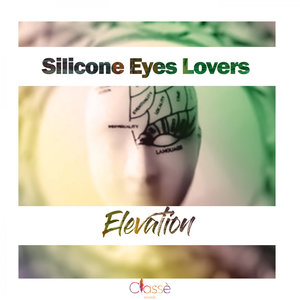 SILICONE EYES LOVERS - Elevation