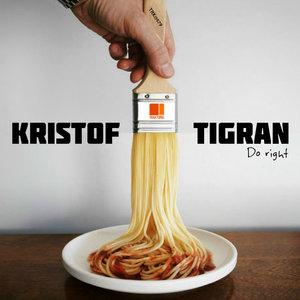 KRISTOF TIGRAN - Do Right