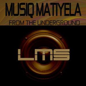 MUSIQ MATIYELA - From The Underground
