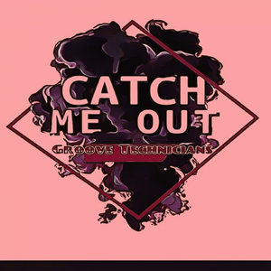 GROOVE TECHNICIANS - Catch Me Out