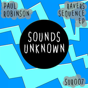 PAUL ROBINSON - Ravers Sequence EP
