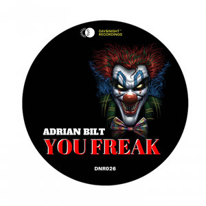 ADRIAN BILT - You Freak