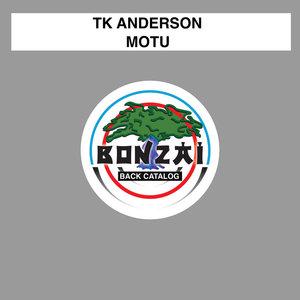TK ANDERSON - Motu
