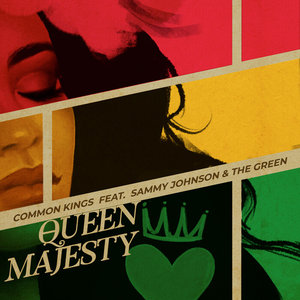 COMMON KINGS feat SAMMY JOHNSON/THE GREEN - Queen Majesty