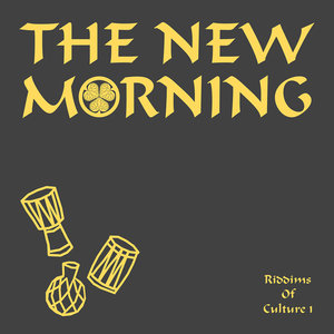 THE NEW MORNING - Riddims Of Culture 1