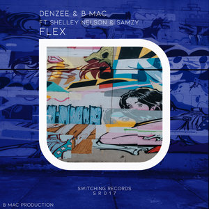B MAC/DENZEE feat SHELLEY NELSON - Flex