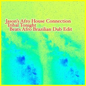 JASON'S AFRO HOUSE CONNECTION - Tribal Tonight