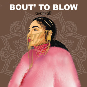 ARAMIAH - Bout To Blow
