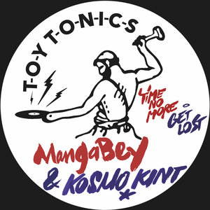MANGABEY & KOSMO KINT - Time No More/Get Lost
