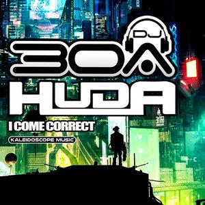 DJ30A/HUDA HUDIA - I Come Correct