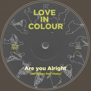 LOVE IN COLOUR - Are You Alright