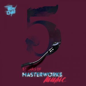 VARIOUS - 5 Years Of Masterworks Music
