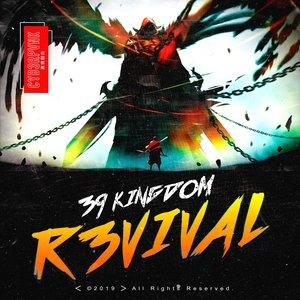 39 KINGDOM - R3vival