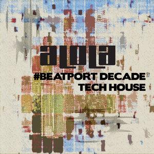 VARIOUS - Alola Records #BeatportDecade Tech House