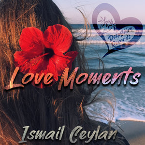 ISMAIL CEYLAN - Love Moments