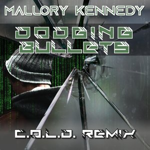 MALLORY KENNEDY - Dodging Bullets (C.O.L.D. Remix)