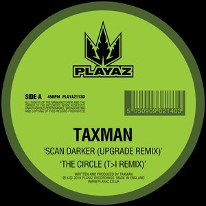 TAXMAN - Scan Darker (Upgrade Remix)/The Circle (T>I Remix)