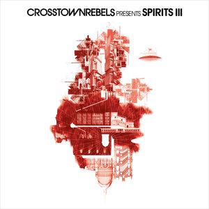 VARIOUS - Crosstown Rebels Present: SPIRITS III